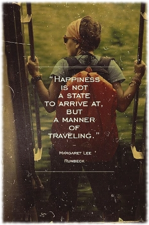 Picture of a woman on a train with the quote Happiness is not a state to arrive at, but a manner of travel by Margaret Lee Runbeck